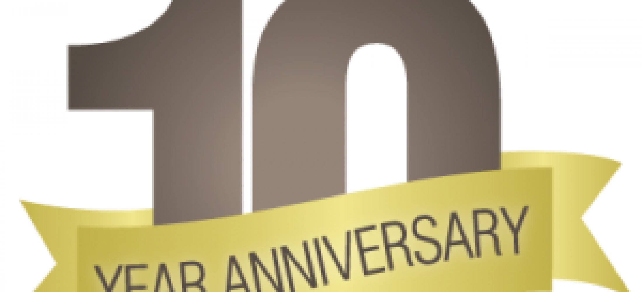 Thank You for Your Support as We Celebrate our 10 Years in Business